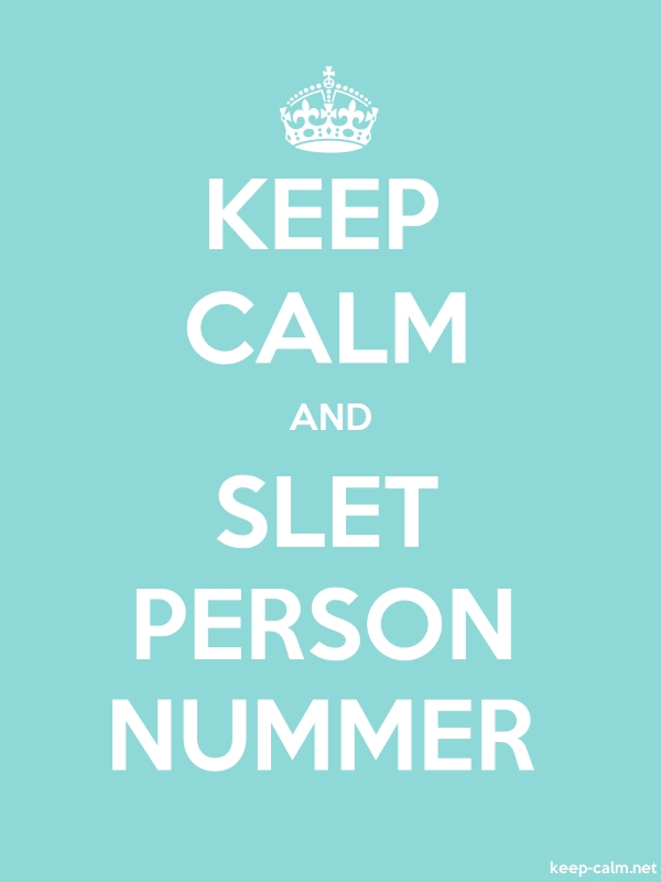 KEEP CALM AND SLET PERSON NUMMER - white/lightblue - Default (600x800)