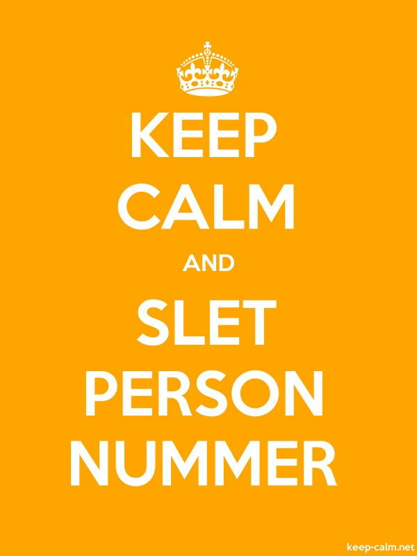 KEEP CALM AND SLET PERSON NUMMER - white/orange - Default (600x800)