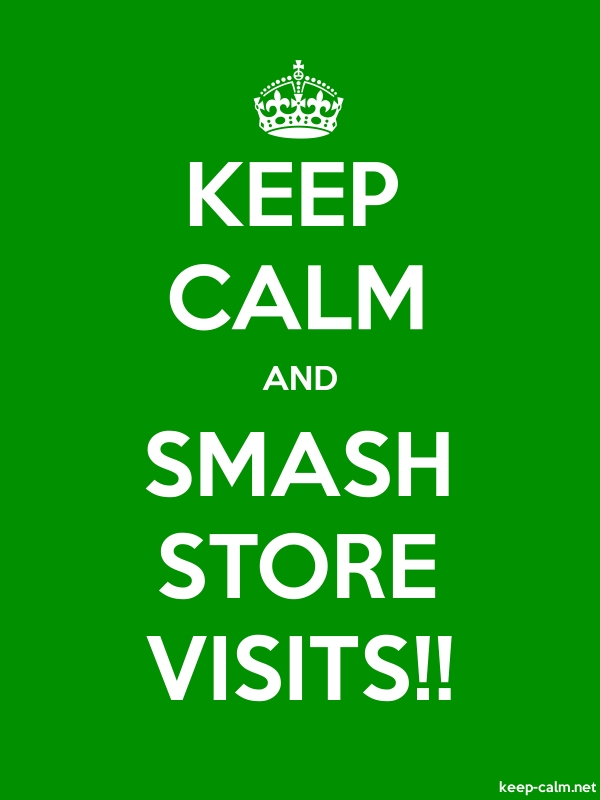 KEEP CALM AND SMASH STORE VISITS!! - white/green - Default (600x800)