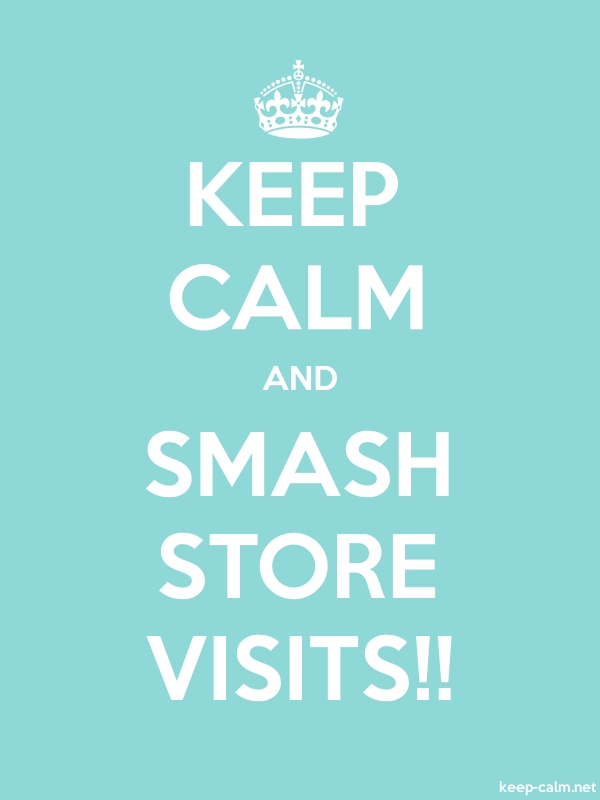 KEEP CALM AND SMASH STORE VISITS!! - white/lightblue - Default (600x800)