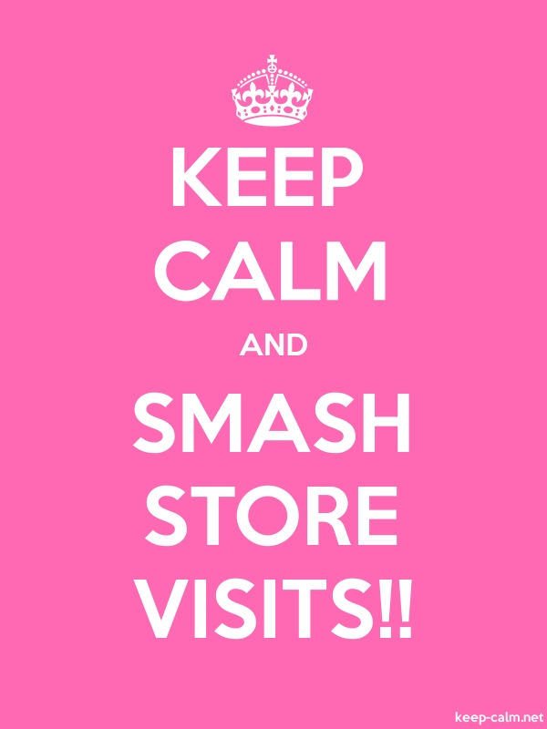 KEEP CALM AND SMASH STORE VISITS!! - white/pink - Default (600x800)