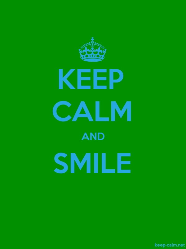 KEEP CALM AND SMILE - blue/green - Default (600x800)