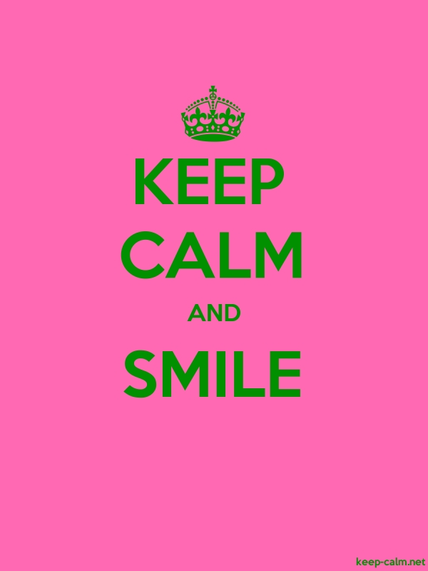KEEP CALM AND SMILE - green/pink - Default (600x800)