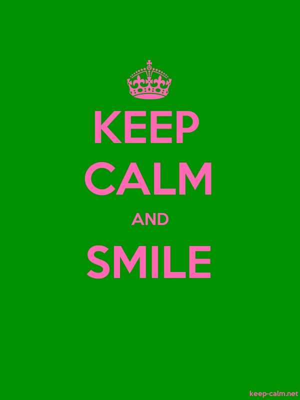KEEP CALM AND SMILE - pink/green - Default (600x800)