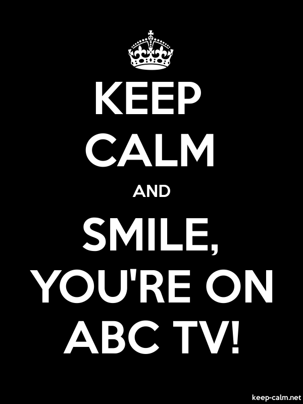 KEEP CALM AND SMILE, YOU'RE ON ABC TV! - white/black - Default (600x800)