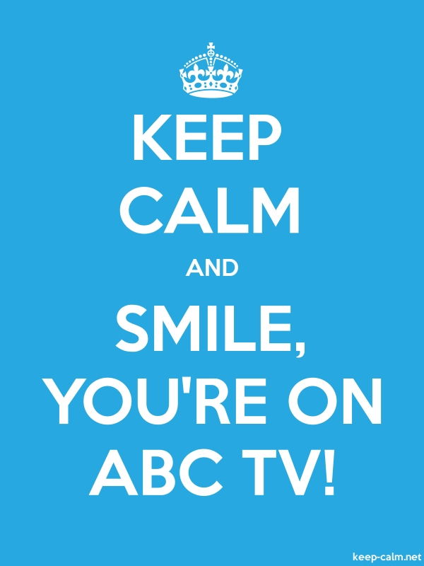 KEEP CALM AND SMILE, YOU'RE ON ABC TV! - white/blue - Default (600x800)
