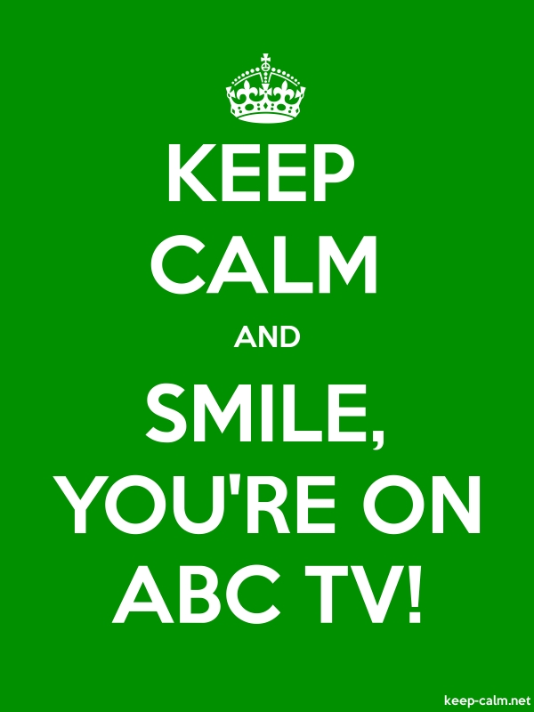 KEEP CALM AND SMILE, YOU'RE ON ABC TV! - white/green - Default (600x800)