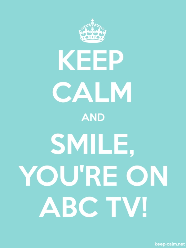 KEEP CALM AND SMILE, YOU'RE ON ABC TV! - white/lightblue - Default (600x800)