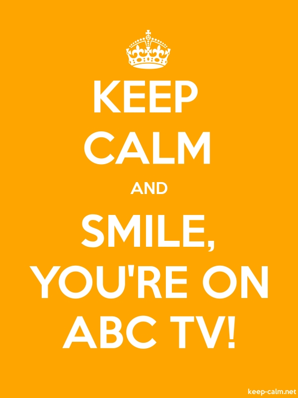 KEEP CALM AND SMILE, YOU'RE ON ABC TV! - white/orange - Default (600x800)