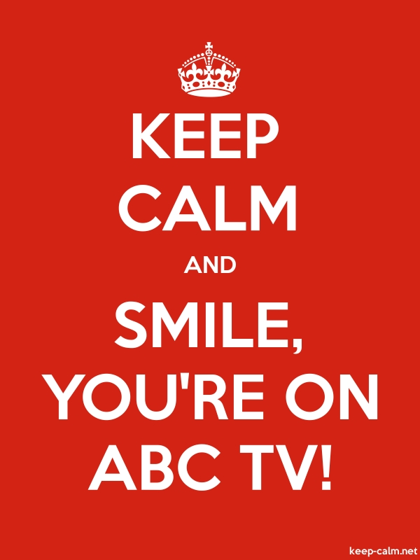 KEEP CALM AND SMILE, YOU'RE ON ABC TV! - white/red - Default (600x800)