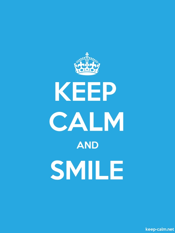 KEEP CALM AND SMILE - white/blue - Default (600x800)