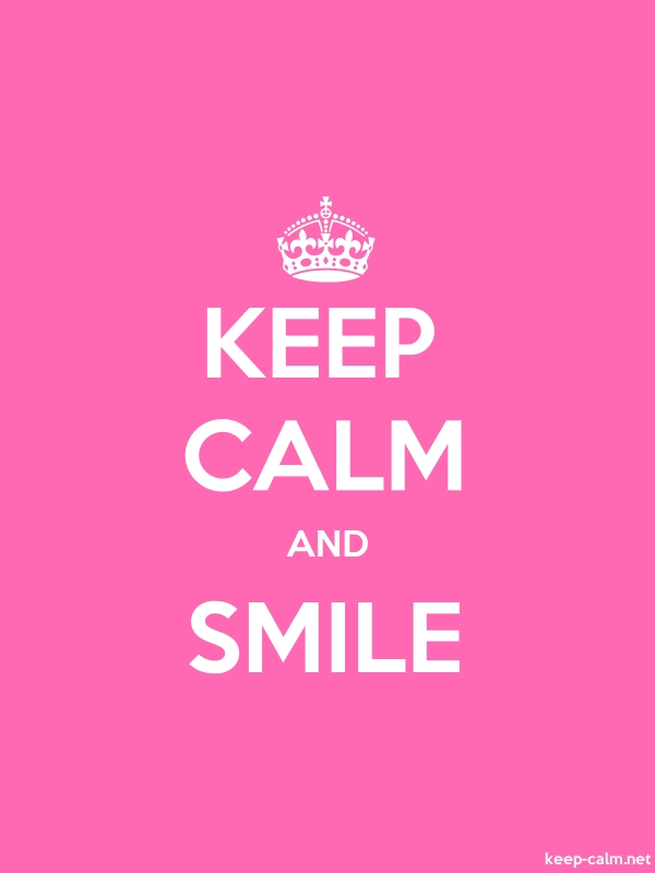 KEEP CALM AND SMILE - white/pink - Default (600x800)