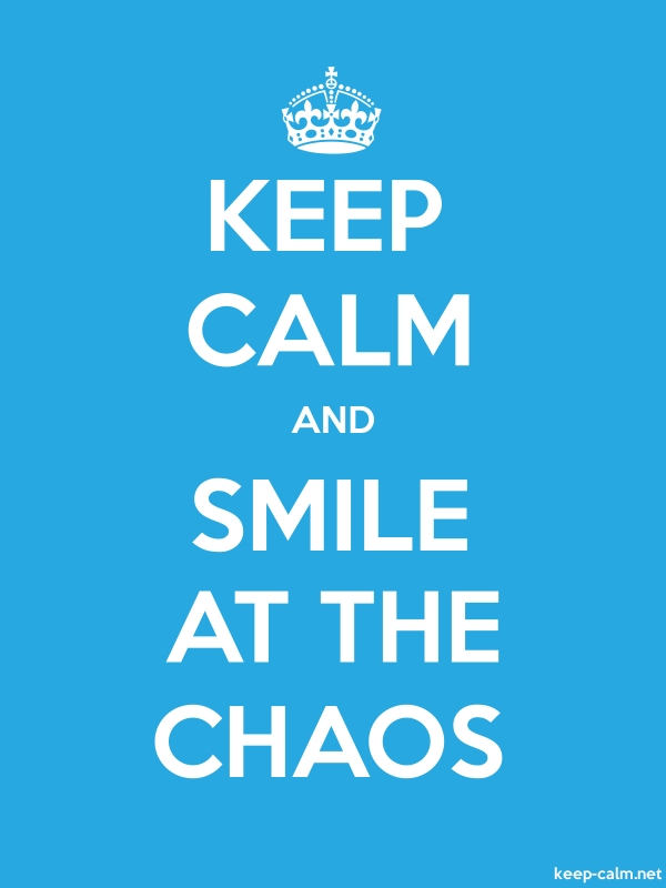 KEEP CALM AND SMILE AT THE CHAOS - white/blue - Default (600x800)