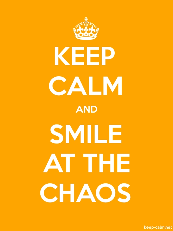 KEEP CALM AND SMILE AT THE CHAOS - white/orange - Default (600x800)