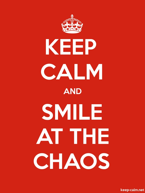 KEEP CALM AND SMILE AT THE CHAOS - white/red - Default (600x800)