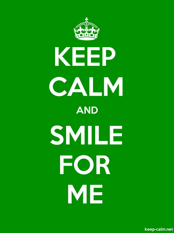 KEEP CALM AND SMILE FOR ME - white/green - Default (600x800)