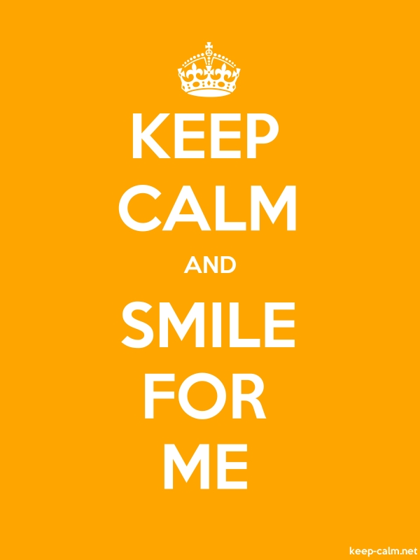 KEEP CALM AND SMILE FOR ME - white/orange - Default (600x800)