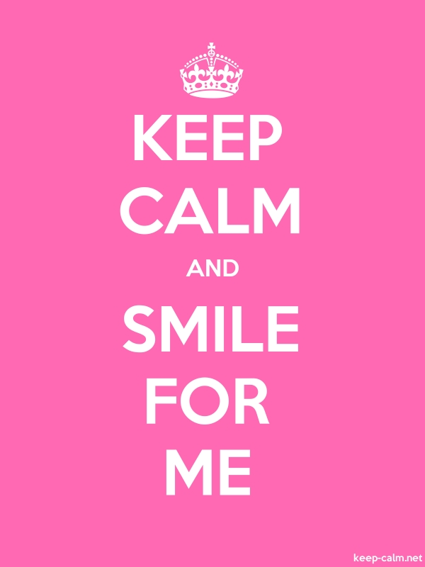KEEP CALM AND SMILE FOR ME - white/pink - Default (600x800)