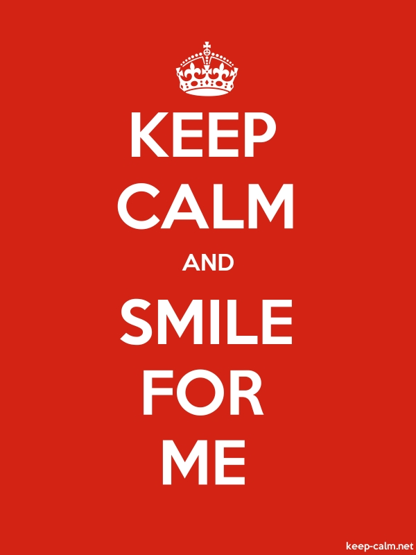 KEEP CALM AND SMILE FOR ME - white/red - Default (600x800)