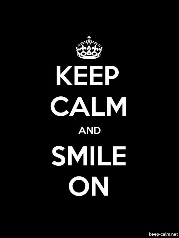 KEEP CALM AND SMILE ON - white/black - Default (600x800)