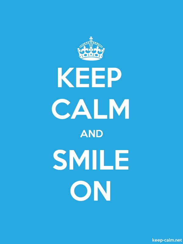 KEEP CALM AND SMILE ON - white/blue - Default (600x800)