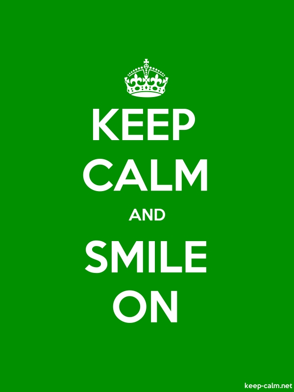 KEEP CALM AND SMILE ON - white/green - Default (600x800)