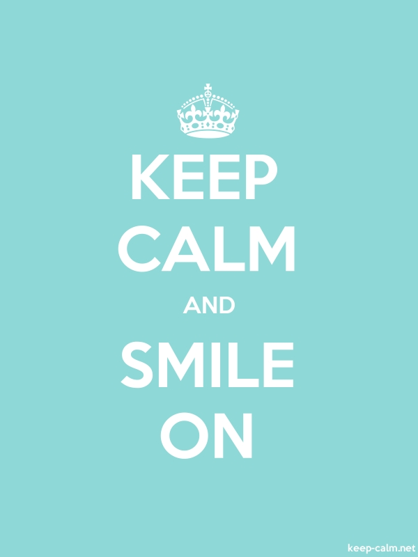 KEEP CALM AND SMILE ON - white/lightblue - Default (600x800)