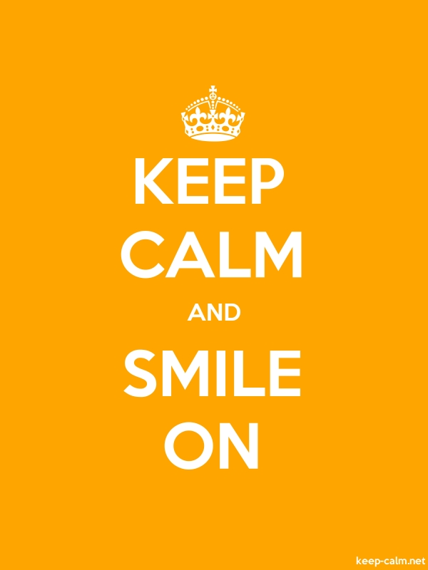 KEEP CALM AND SMILE ON - white/orange - Default (600x800)