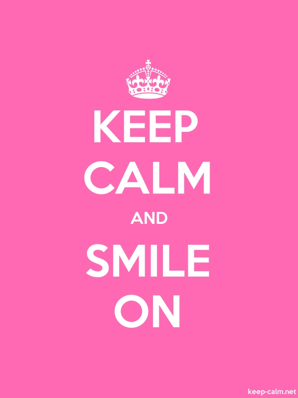 KEEP CALM AND SMILE ON - white/pink - Default (600x800)