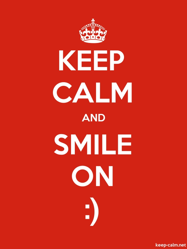KEEP CALM AND SMILE ON : - white/red - Default (600x800)