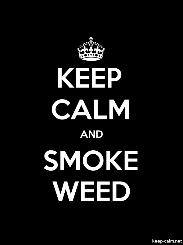 KEEP CALM AND SMOKE WEED - white/black - Default (600x800)