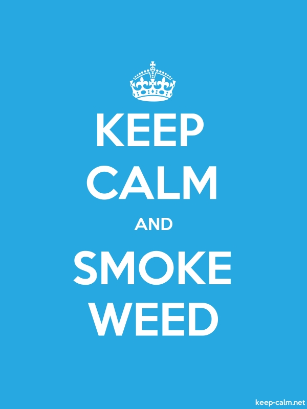 KEEP CALM AND SMOKE WEED - white/blue - Default (600x800)