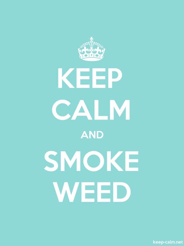 KEEP CALM AND SMOKE WEED - white/lightblue - Default (600x800)