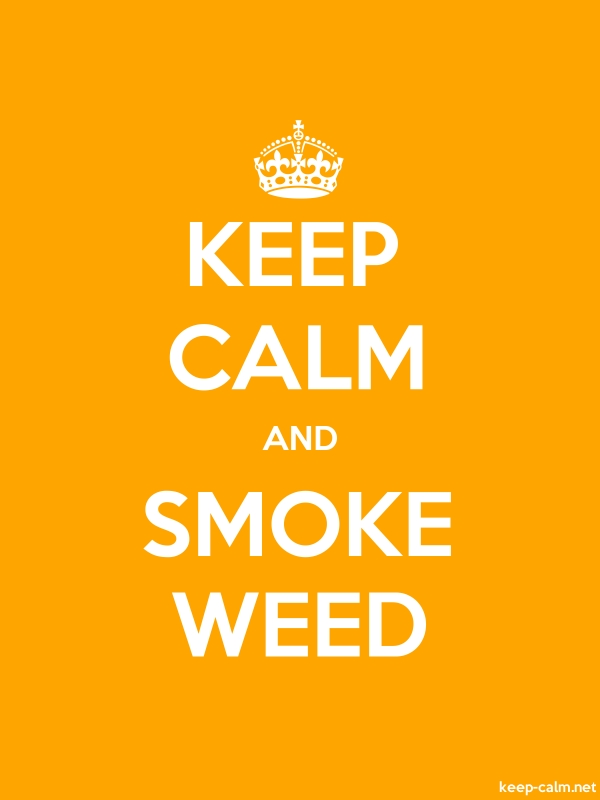 KEEP CALM AND SMOKE WEED - white/orange - Default (600x800)