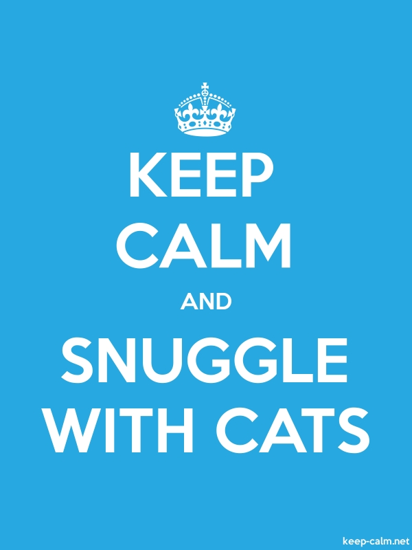 KEEP CALM AND SNUGGLE WITH CATS - white/blue - Default (600x800)
