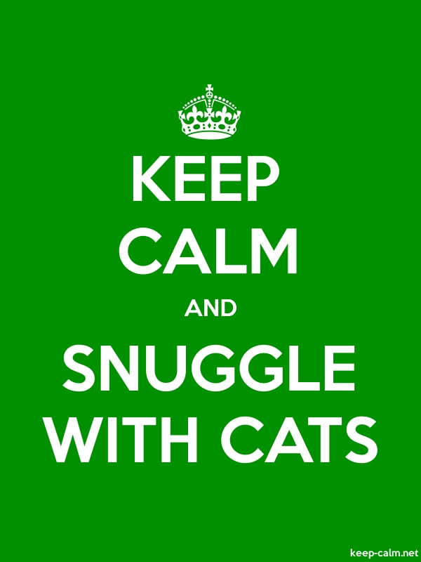 KEEP CALM AND SNUGGLE WITH CATS - white/green - Default (600x800)