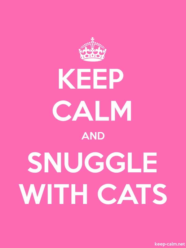 KEEP CALM AND SNUGGLE WITH CATS - white/pink - Default (600x800)