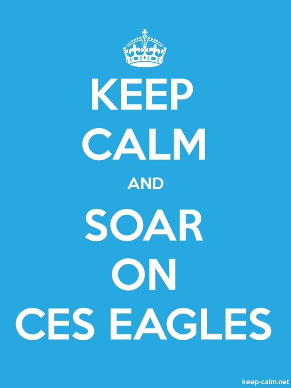 KEEP CALM AND SOAR ON CES EAGLES - white/blue - Default (600x800)