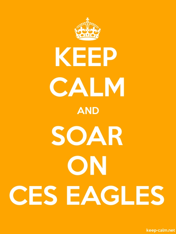 KEEP CALM AND SOAR ON CES EAGLES - white/orange - Default (600x800)