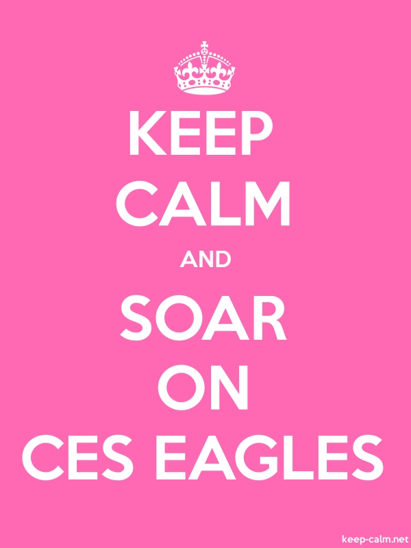 KEEP CALM AND SOAR ON CES EAGLES - white/pink - Default (600x800)