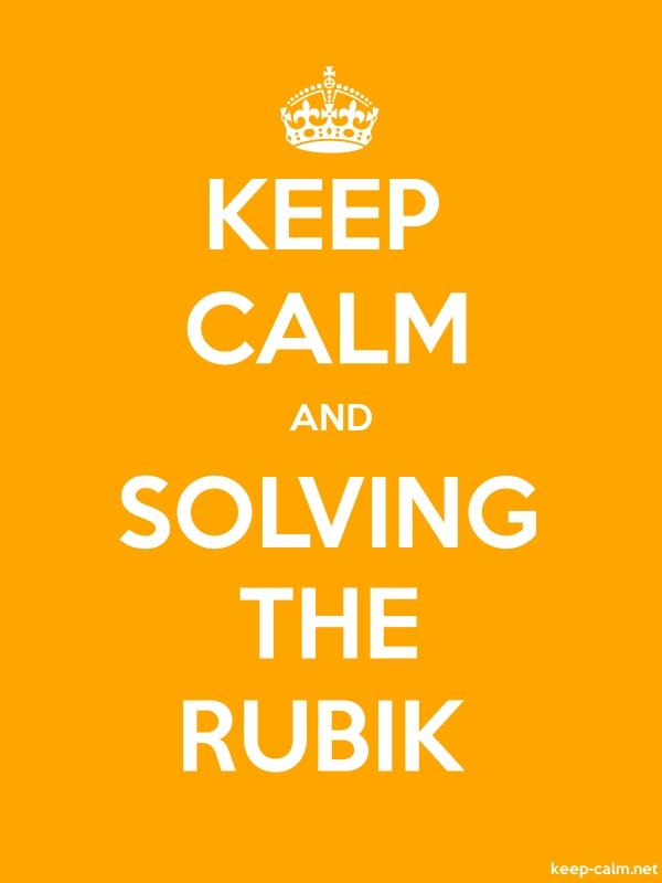 KEEP CALM AND SOLVING THE RUBIK - white/orange - Default (600x800)