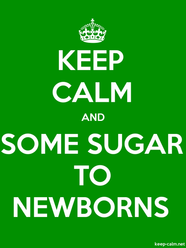 KEEP CALM AND SOME SUGAR TO NEWBORNS - white/green - Default (600x800)