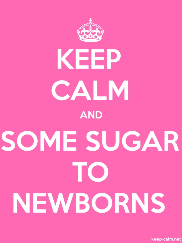 KEEP CALM AND SOME SUGAR TO NEWBORNS - white/pink - Default (600x800)