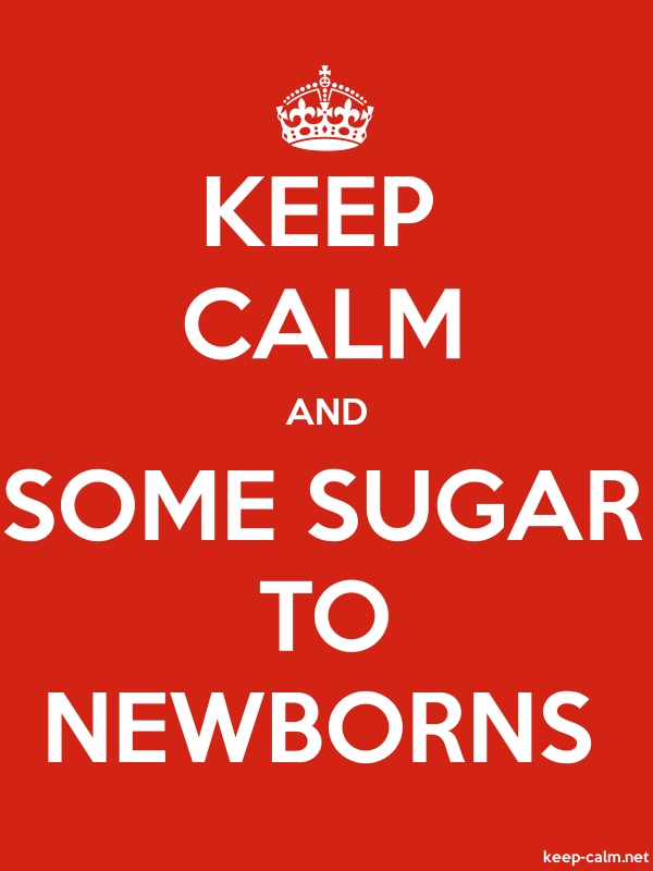 KEEP CALM AND SOME SUGAR TO NEWBORNS - white/red - Default (600x800)