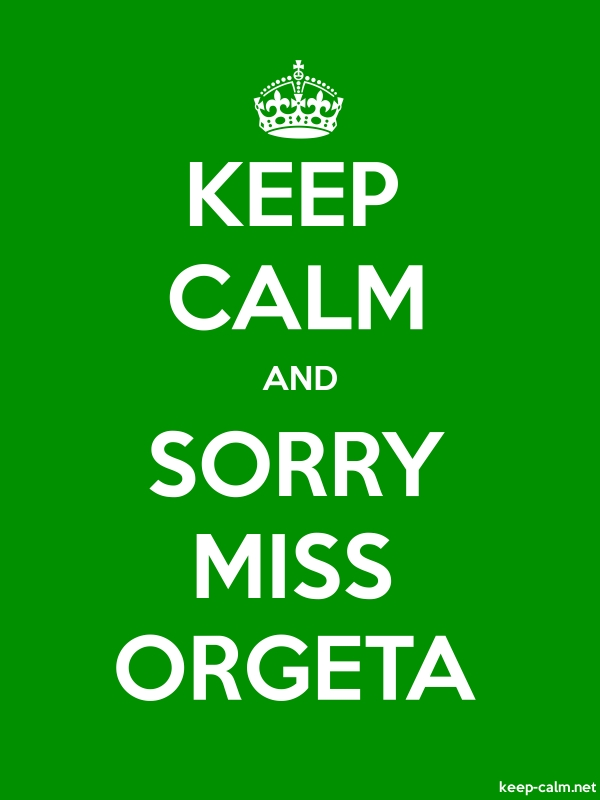KEEP CALM AND SORRY MISS ORGETA - white/green - Default (600x800)