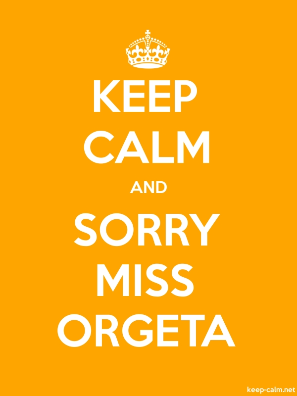 KEEP CALM AND SORRY MISS ORGETA - white/orange - Default (600x800)