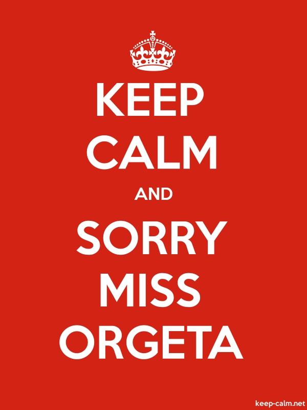 KEEP CALM AND SORRY MISS ORGETA - white/red - Default (600x800)