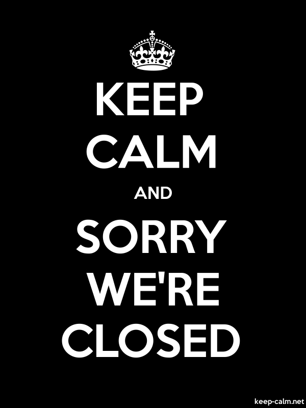 KEEP CALM AND SORRY WE'RE CLOSED - white/black - Default (600x800)