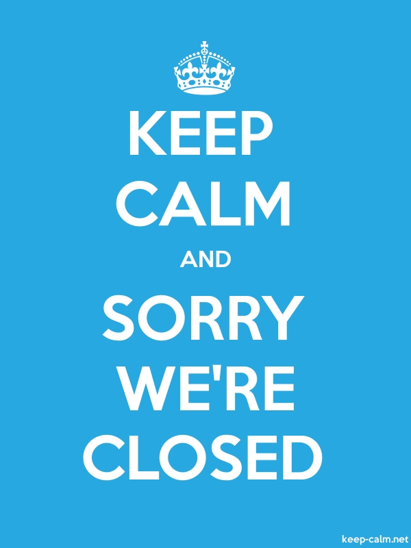 KEEP CALM AND SORRY WE'RE CLOSED - white/blue - Default (600x800)