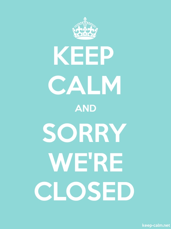KEEP CALM AND SORRY WE'RE CLOSED - white/lightblue - Default (600x800)